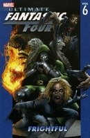 Ultimate Fantastic Four Volume 6: Frightful