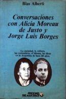 Conversaciones con Alicia Moreau de Justo y Jorge Luis Borges