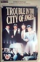 Trouble in the City of Angels