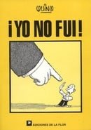 Yo no fui / Quino (Spanish Edition)