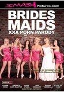 Bridesmaids: A XXX Parody