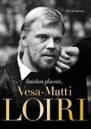 Saiskos pluvan, Vesa-Matti Loiri?