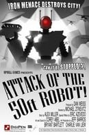 Attack Of The 50ft Robot!