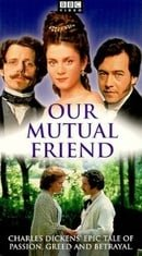 Our Mutual Friend                                  (1998- )