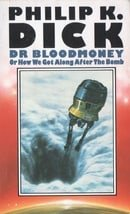 Dr. Bloodmoney, or How We Got Along After the Bomb