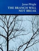 The Branch Will Not Break: Poems