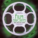 Film Favorites - Music From The Movies