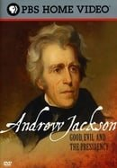 Andrew Jackson: Good, Evil and the Presidency
