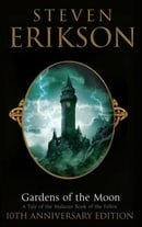 Gardens Of The Moon: 10th Anniversary Limited Edition (The Malazan Book of the Fallen, Book 1)