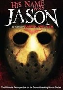 His Name Was Jason: 30 Years of Friday the 13th                                  (2009)