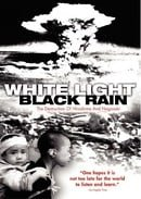 White Light/Black Rain: The Destruction of Hiroshima and Nagasaki                                  (