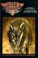The Dire Wolves: A Chronicle of the Deadworld