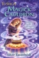 To Stir a Magick Cauldron: A Witch