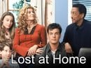 Lost at Home                                  (2003- )
