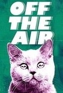 Off the Air                                  (2011- )