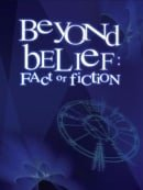 Beyond Belief: Fact or Fiction                                  (1997-2002)
