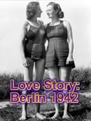 """Timewatch"" Love Story: Berlin 1942"