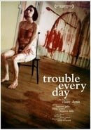 Trouble Every Day                                  (2001)