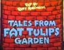 Tales from Fat Tulip