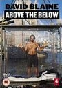 David Blaine: Above the Below