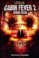 Cabin Fever 2: Spring Fever (Uncut)
