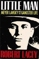 Little Man: Meyer Lansky and the Gangster Life by Robert Lacey