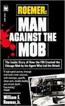 Roemer: Man Against the Mob by William F. Roemer