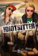 Idiotsitter                                  (2014- )