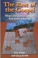 The Rest of the Gospel - Dan Stone & David Gregory