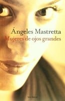 Mujeres De Ojos Grandes - Angeles Mastretta