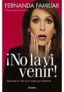 No La Vi Venir - Fernanda Familiar