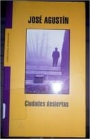 Ciudades desiertas -  José Agustín
