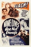 Nine Lives Are Not Enough