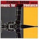 Cowboy Bebop Remixes: Remixes for Freelance