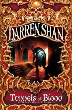 Cirque Du Freak #3: Tunnels of Blood: Book 3 in the Saga of Darren Shan (Cirque Du Freak: The Saga of Darren Shan)