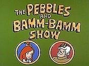 The Pebbles and Bamm-Bamm Show