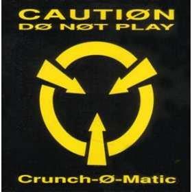 Crunch-O-Matic