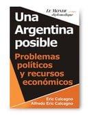 Una Argentina Posible: Problemas Politicos y Recursos Económicos