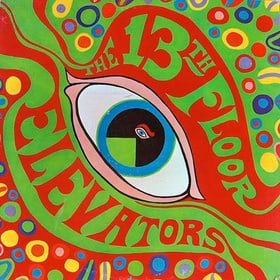 The Psychedelic Sounds of the 13th Floor Elevators