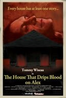 The House That Drips Blood on Alex