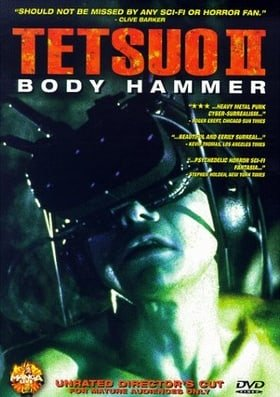 Tetsuo II: Body Hammer - Unrated Director's Cut