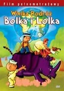 Wielka podróz Bolka i Lolka