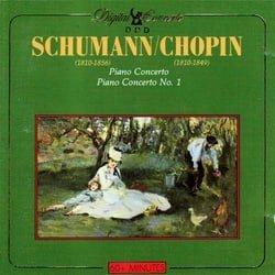 Schumann: Piano Concerto in A minor, Op. 54; Chopin: Piano Concerto No. 1 in E minor, Op. 11
