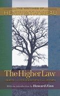 The Higher Law (The Writings of Henry D. Thoreau)