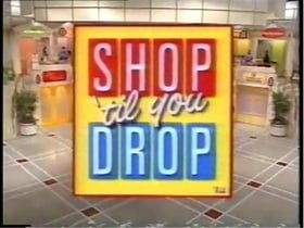 shop til you drop 1991
