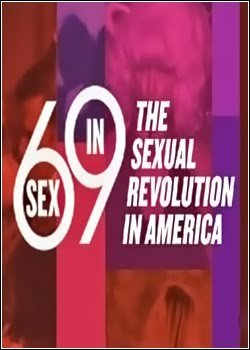 Sex in '69: The Sexual Revolution in America