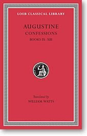 Augustine, IX: Confessions, Books IX-XIII (Loeb Classical Library)