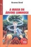 Magia da Árvore Luminosa, A