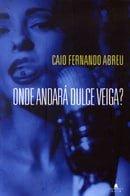 Onde andara Dulce Veiga?: Um romance B (Portuguese Edition)