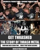 Get Thrashed: The Story of Thrash Metal